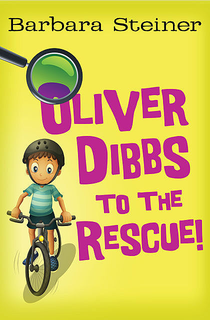 Oliver Dibbs to the Rescue, Barbara Steiner