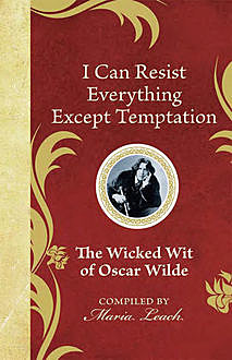 I Can Resist Everything Except Temptation, Maria Leach