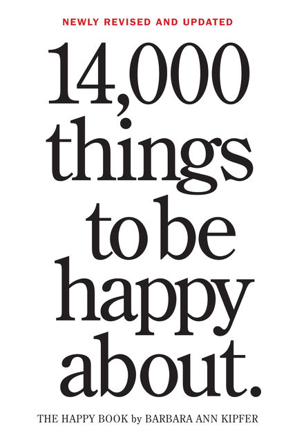 14,000 Things to Be Happy About, Barbara Ann Kipfer