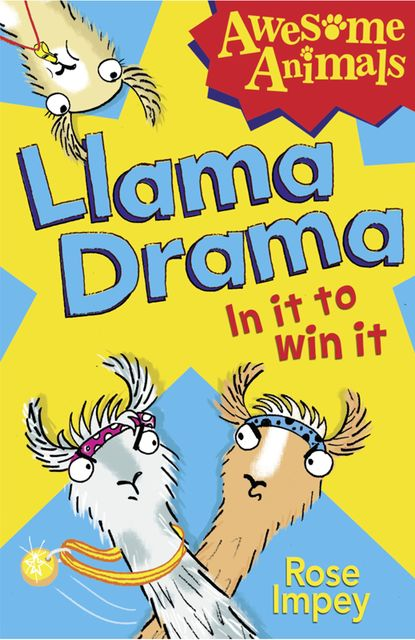 Llama Drama – In It To Win It, Rose Impey