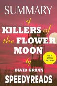 Summary of Killers of the Flower Moon, Speedy Reads