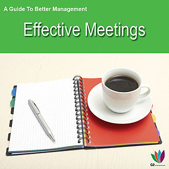 A Guide to Better Management Effective Meetings, Jon Allen