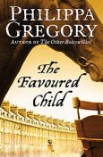 The Favoured Child, Philippa Gregory