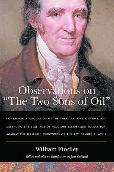 "Observations on ""The Two Sons of Oil"", William Findley"