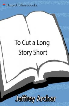 To Cut a Long Story Short, Jeffrey Archer