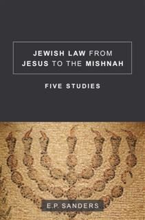 Jewish Law from Jesus to the Mishnah, E.P. Sanders