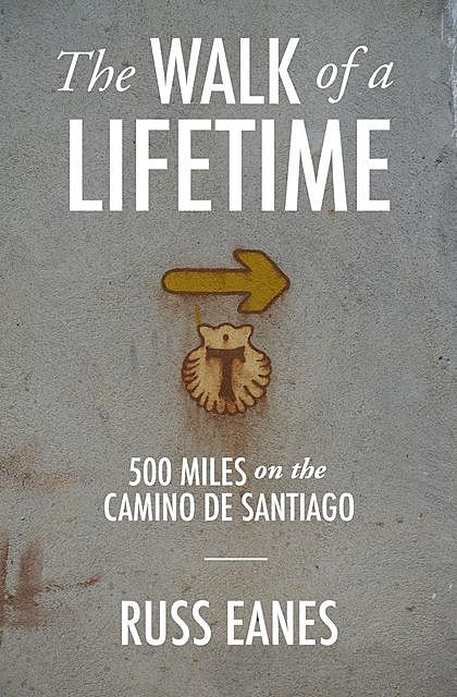 The Walk of a Lifetime, Russ Eanes