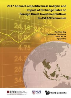 2017 Annual Competitiveness Analysis and Impact of Exchange Rates on Foreign Direct Investment Inflows to ASEAN Economies, Khee Giap Tan, Trieu Duong Luu Nguyen, Hui Yin Chuah