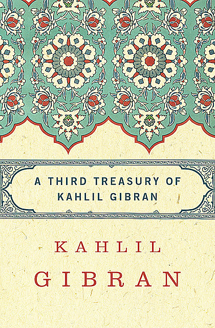 A Third Treasury of Kahlil Gibran, Kahlil Gibran