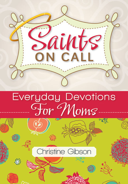 Saints on Call, Christine Gibson