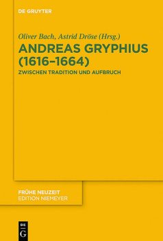Andreas Gryphius (1616–1664), Oliver Bach, Astrid Dröse