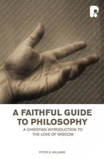 Faithful Guide to Philosophy, Peter Williams