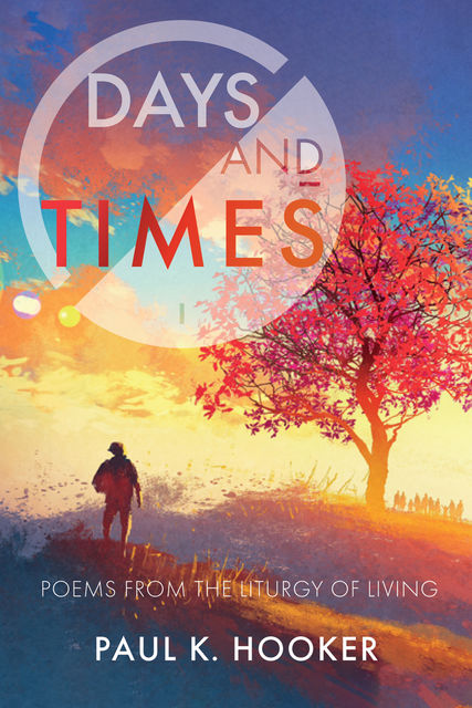 Days and Times, Paul K. Hooker