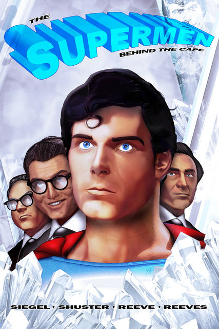 Tribute: The Supermen Behind the Cape: Christopher Reeve, George Reeves Jerry Siegel and Joe Shuster Vol.1 # GN, Michael frizell, Jon Judy, M.Anthony Gerardo