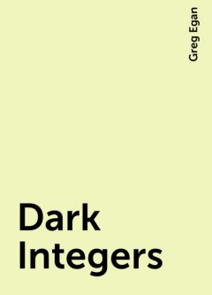 Dark Integers, Greg Egan