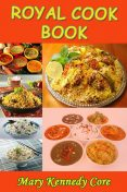 Royal Cook Book, Mary Kennedy Core