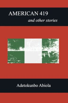 American 419 and Other Stories, Adetokunbo Abiola
