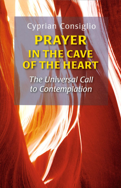 Prayer in the Cave of the Heart, Cyprian Consiglio