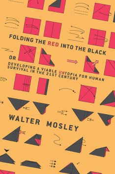 Folding the Red Into the Black, Walter Mosley