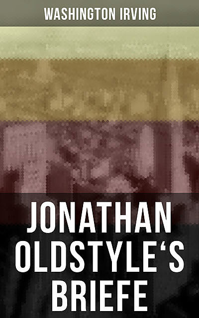 Jonathan Oldstyle's Briefe, Washington Irving
