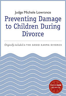 Preventing Damage to Children During Divorce, Michele Lowrance