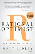 The Rational Optimist: How Prosperity Evolves, Matt Ridley