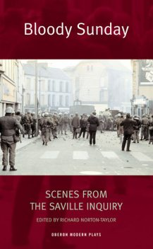Bloody Sunday: Scenes from the Saville Inquiry, Richard Norton-Taylor