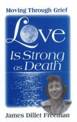 Love Is Strong as Death, James Freeman