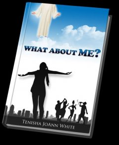 What About Me?, Tenisha J White