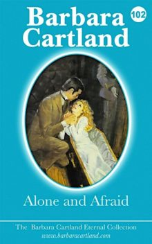 Alone and Afraid, Barbara Cartland
