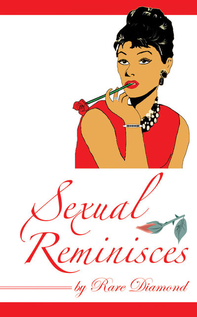 Sexual Reminisces, Rare Diamond