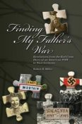 Finding My Father's War Revelations from the Red Cross Diary of an American POW in Nazi Germany, Robert Miller