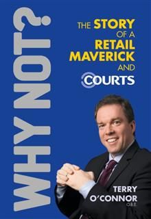 Why Not? The Story of Courts. The Story of a Retail Maverick and Courts,
