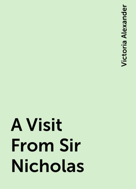 A Visit From Sir Nicholas, Victoria Alexander