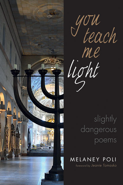 You Teach Me Light, Melaney Poli