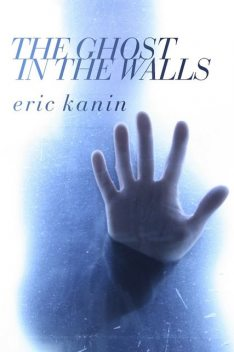 The Ghost in the Walls, Eric Kanin
