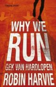 Why we run, Robin Harvie