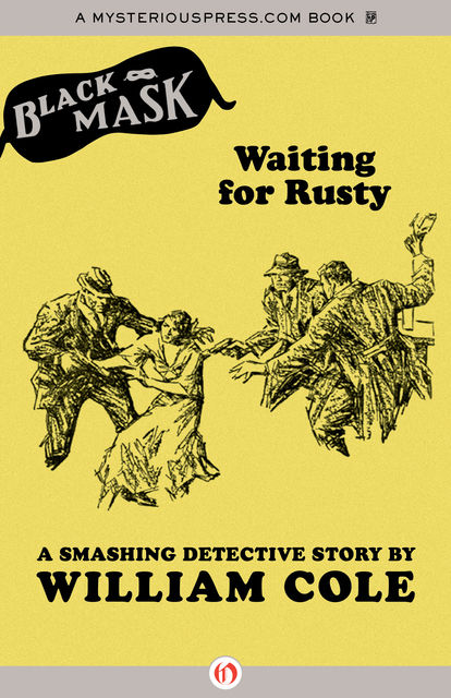 Waiting for Rusty, William Cole