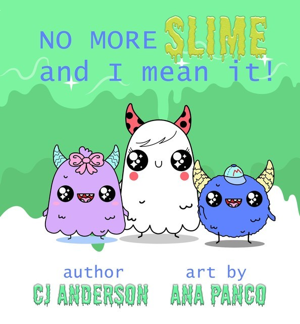 No More Slime and I Mean It, C.J. Anderson