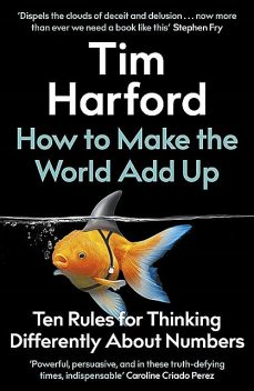 How to Make the World Add Up, Tim Harford