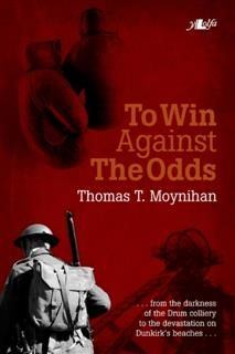 To Win Against The Odds, Thomas T Moynihan
