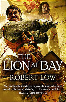 The Lion at Bay (The Kingdom Series), Robert Low