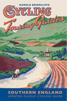Cycling Touring Guide: Southern England, Harold Briercliffe