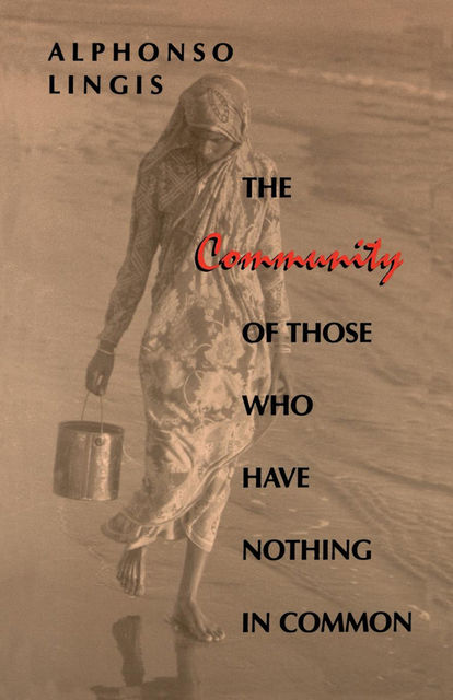 The Community of Those Who Have Nothing in Common, Alphonso Lingis