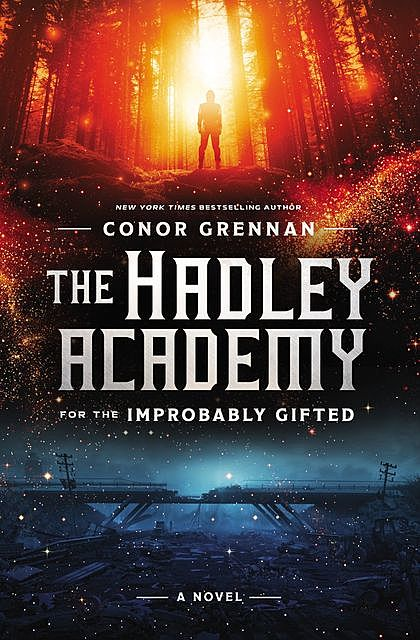 The Hadley Academy for the Improbably Gifted, Conor Grennan