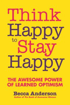 Think Happy to Stay Happy, Becca Anderson