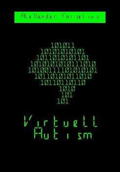 Virtuell Autism, Alexander Forselius