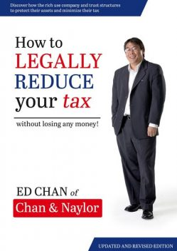 How to Legally Reduce Your Tax, Ed Chan