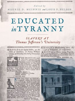 Educated in Tyranny, Kirt von Daacke, Benjamin Ford, Louis P. Nelson, Andrew Johnston, James Zehmer, Jessica E. Sewell, Maurie D. McInnis