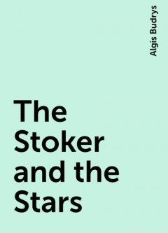 The Stoker and the Stars, Algis Budrys
